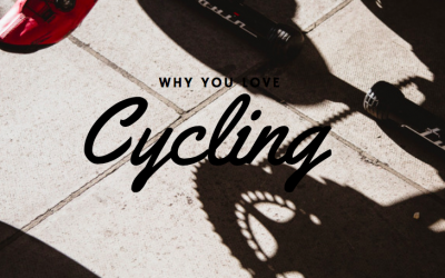 WHY YOU LOVE TO CYCLE