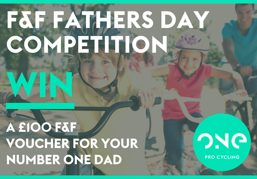 WIN A £100 VOUCHER FROM F&F FOR YOUR NUMBER ONE DAD